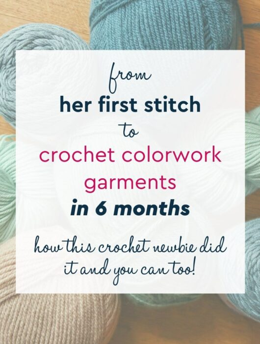 from her first stitch to colorwork garment in 6 months