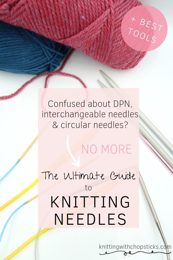 The Ultimate guide to Knitting Needles