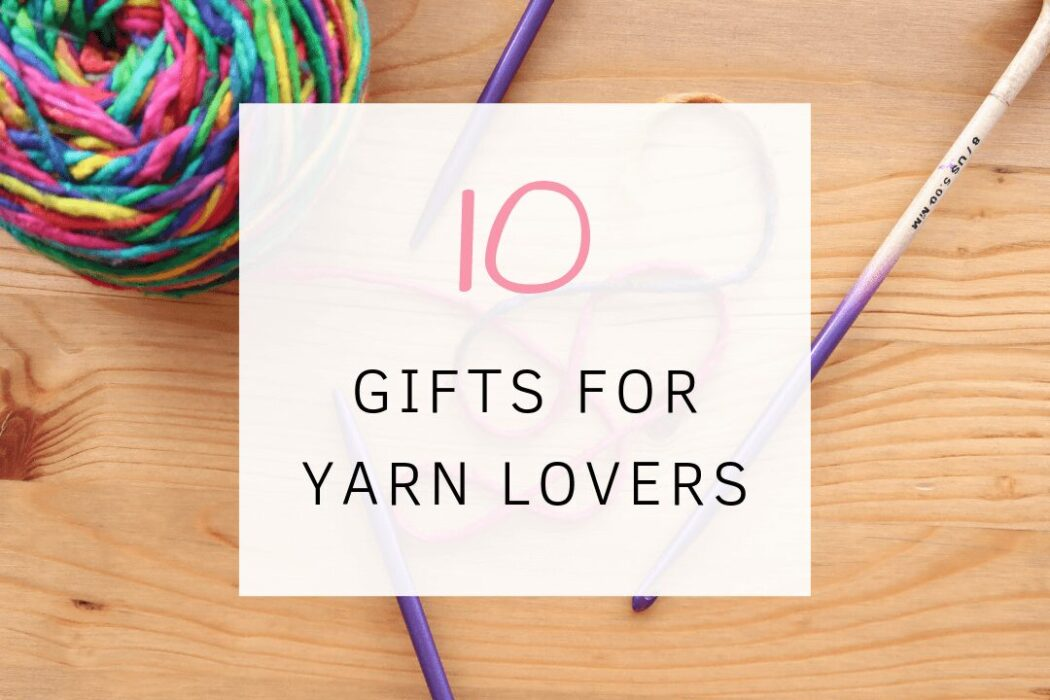 10 Perfect Gifts For A Crafter Crocheter Knitter Gift Ideas Knitting With Chopsticks