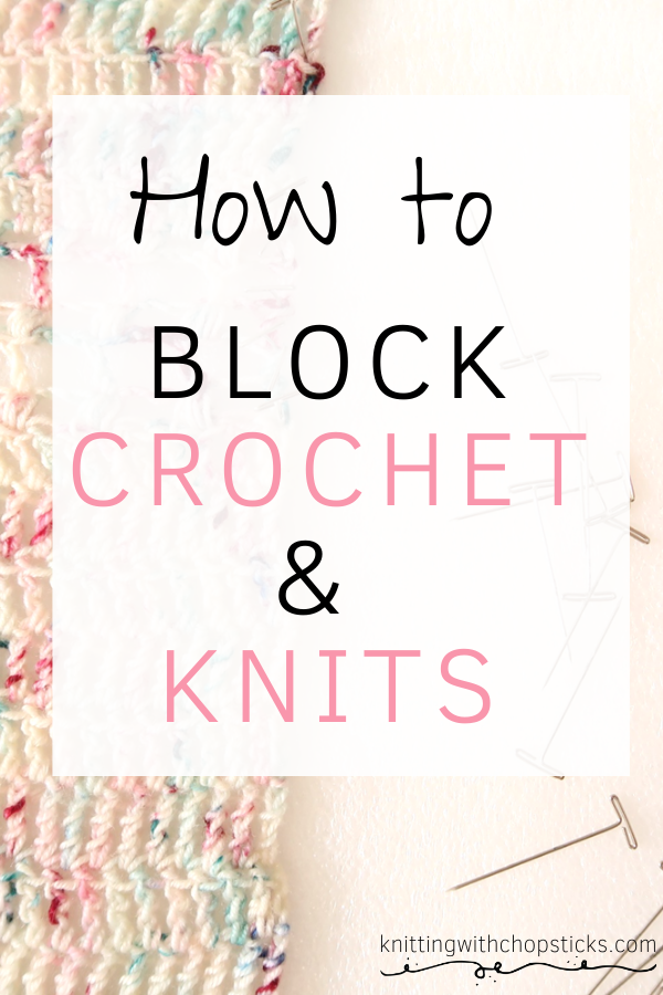 How to block crochet and knitting projects