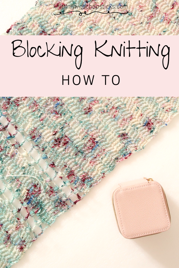 Why block knitting? How to block crochet projects? All your blocking questions answered