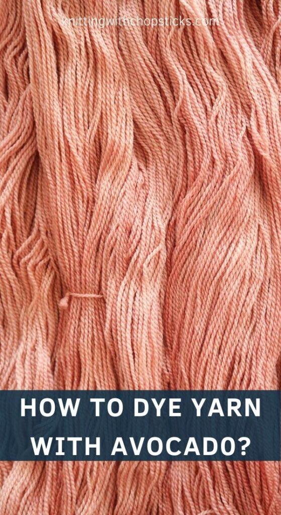 how to dye yarn with avocado tutorial