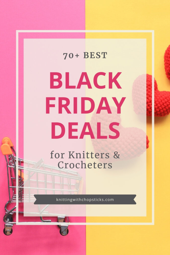 70+ Black Friday deals for Knitters and Crocheters