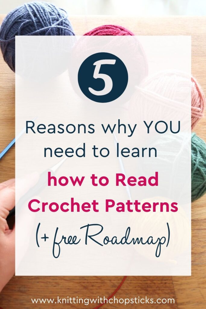 5 Reasons why you need to learn how to read crochet patterns